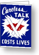States Greeting Cards - Careless Talk Costs Lives  Greeting Card by War Is Hell Store