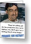 Warishellstore Greeting Cards - Produce For Victory Greeting Card by War Is Hell Store
