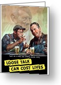 Can Art Greeting Cards - Loose Talk Can Cost Lives Greeting Card by War Is Hell Store