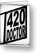 420 Greeting Cards - 420 Doctor Greeting Card by John Rizzuto