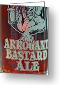 Profanity Greeting Cards - Arrogant Bastard III Greeting Card by Bill Owen