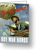 Political Propaganda Greeting Cards - Back The Attack Buy War Bonds Greeting Card by War Is Hell Store