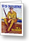 Marine Corps Greeting Cards - Be A Sea Soldier  Greeting Card by War Is Hell Store
