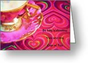 Teacup Digital Art Greeting Cards - Be My Valentine You Are My Cup Of Tea Greeting Card by Kathy Clark
