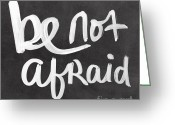 Not Mixed Media Greeting Cards - Be Not Afraid Greeting Card by Linda Woods