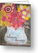 Reds Mixed Media Greeting Cards - Believe in Blooming Greeting Card by Martina Schmidt