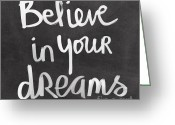 Dreams Greeting Cards - Believe In Your Dreams Greeting Card by Linda Woods