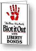 Political  Mixed Media Greeting Cards - Blot It Out With Liberty Bonds Greeting Card by War Is Hell Store