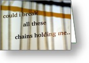 Chains Greeting Cards - Break These Chains Greeting Card by Jennifer  Diaz