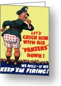 Political Propaganda Greeting Cards - Catch Him With His Panzers Down Greeting Card by War Is Hell Store