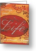 Old Painting Greeting Cards - Change your Life Greeting Card by Debbie DeWitt