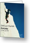 Ronnie Glover Greeting Cards - Climb your mountain. Everyday. Greeting Card by Ronnie Glover