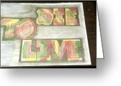 Mini Drawings Greeting Cards - Die To Live Greeting Card by Jonathon Hansen