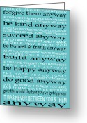 Mother Teresa Greeting Cards - Do It Anyway by Mother Teresa Greeting Card by Leslie Fuqua