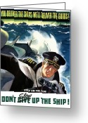 War Production Greeting Cards - Dont Slow Up The Ship Greeting Card by War Is Hell Store