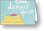 Cake Greeting Cards - Eat Dessert First Greeting Card by Linda Woods