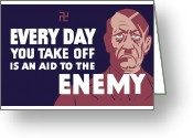 Second Greeting Cards - Every Day You Take Off Is An Aid To The Enemy Greeting Card by War Is Hell Store