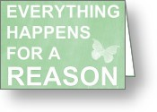 Motivation Greeting Cards - Everything For A Reason Greeting Card by Linda Woods