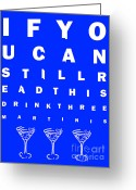 Glasses Greeting Cards - Eye Exam Chart - If You Can Read This Drink Three Martinis - Blue Greeting Card by Wingsdomain Art and Photography