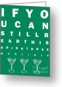 Glasses Greeting Cards - Eye Exam Chart - If You Can Read This Drink Three Martinis - Green Greeting Card by Wingsdomain Art and Photography
