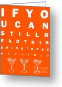 Glasses Greeting Cards - Eye Exam Chart - If You Can Read This Drink Three Martinis - Orange Greeting Card by Wingsdomain Art and Photography
