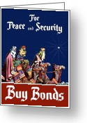 Two Men Greeting Cards - For Peace and Security Buy Bonds Greeting Card by War Is Hell Store