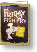 Found-object Greeting Cards - Friday Fish Fry Greeting Card by William Krupinski