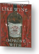 Cuisine Greeting Cards - Friendships Like Wine Greeting Card by Debbie DeWitt