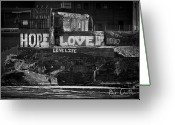 Black And White Photography Photo Greeting Cards - Hope Love Lovelife Greeting Card by Bob Orsillo