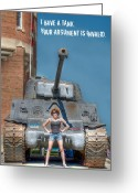 Invalid Greeting Cards - I Have a Tank.  Your Argument is Invalid Greeting Card by Lisa Knechtel