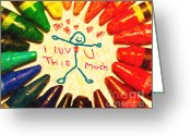 Crayons Greeting Cards - I Luv U This Much Greeting Card by Wingsdomain Art and Photography
