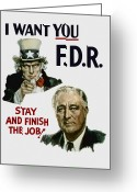 I Want You Greeting Cards - I Want You FDR  Greeting Card by War Is Hell Store