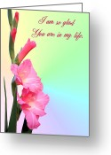 Gladiolus Greeting Cards - Im so glad You are in my life Greeting Card by Kristin Elmquist