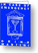 Glasses Greeting Cards - In Case Of Emergency - Drink Martini - Blue Greeting Card by Wingsdomain Art and Photography