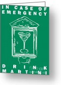 Alarm Greeting Cards - In Case Of Emergency - Drink Martini - Green Greeting Card by Wingsdomain Art and Photography