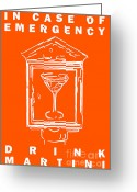 Alarm Greeting Cards - In Case Of Emergency - Drink Martini - Orange Greeting Card by Wingsdomain Art and Photography