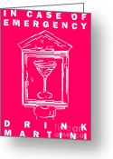 Alarm Greeting Cards - In Case Of Emergency - Drink Martini - Pink Greeting Card by Wingsdomain Art and Photography