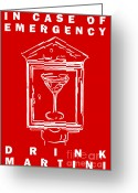Glasses Greeting Cards - In Case Of Emergency - Drink Martini - Red Greeting Card by Wingsdomain Art and Photography