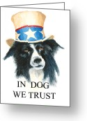 Patriotism Painting Greeting Cards - In Dog We Trust Greeting Card Greeting Card by Jerry McElroy