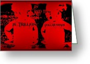 Cry Mixed Media Greeting Cards - In RED 16 Trillion Dollar Babies Greeting Card by Sherry Gombert