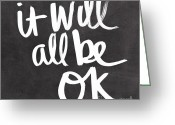 Will Greeting Cards - It Will All Be OK Greeting Card by Linda Woods