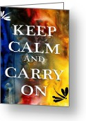 Turquoise And Brown Greeting Cards - Keep Calm and Carry On by MADART Greeting Card by Megan Duncanson