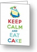 Layer Digital Art Greeting Cards - Keep Calm and Eat Cake  Greeting Card by Andi Bird
