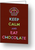 Candy Bars Greeting Cards - Keep Calm and Eat Chocolate Greeting Card by Andi Bird