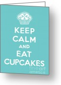 Posters On Greeting Cards - Keep Calm and Eat Cupcakes - turquoise  Greeting Card by Andi Bird