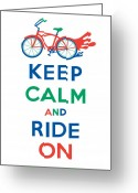 Biking Greeting Cards - Keep Calm and Ride On Cruiser Greeting Card by Andi Bird