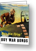 Pilot Greeting Cards - Keep Him Flying Buy War Bonds  Greeting Card by War Is Hell Store