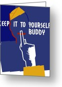 Political  Mixed Media Greeting Cards - Keep It To Yourself Buddy Greeting Card by War Is Hell Store