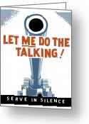 United States Propaganda Greeting Cards - Let Me Do The Talking Greeting Card by War Is Hell Store