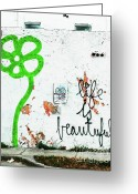 Graffiti Greeting Cards - Life is Beautiful Greeting Card by Fancy Eye Candy Images